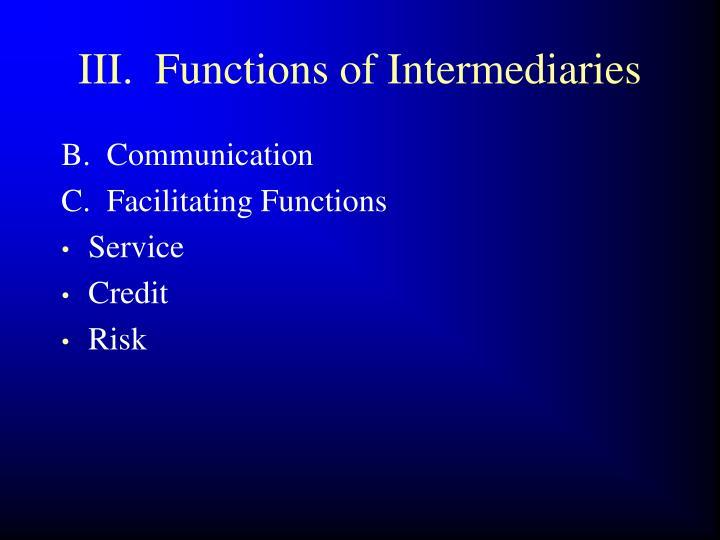 III.  Functions of Intermediaries