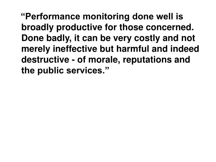 """""""Performance monitoring done well is broadly productive for those concerned. Done badly, it can..."""
