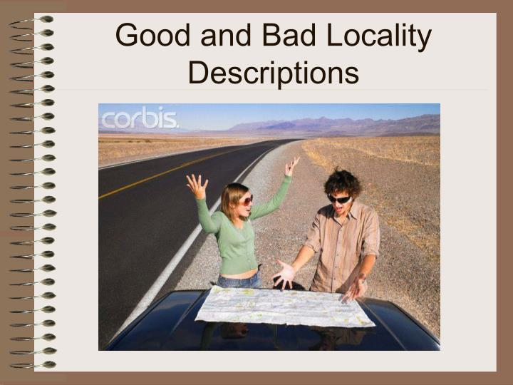 good and bad locality descriptions n.