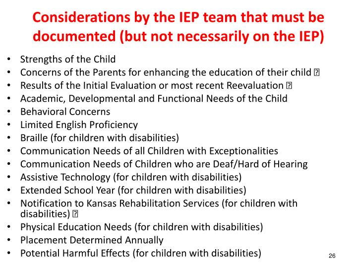 Considerations by the IEP team that must be documented (but not necessarily on the IEP)