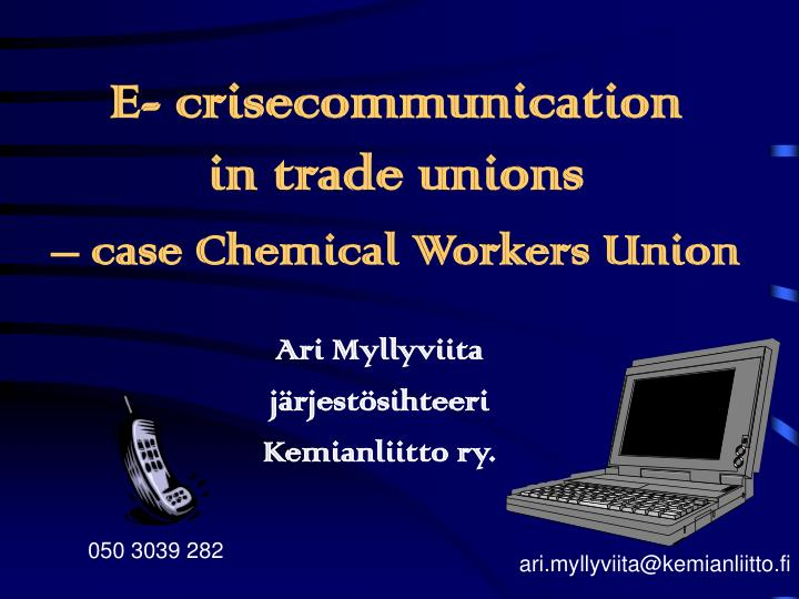 e crisecommunication in trade unions case chemical workers union n.