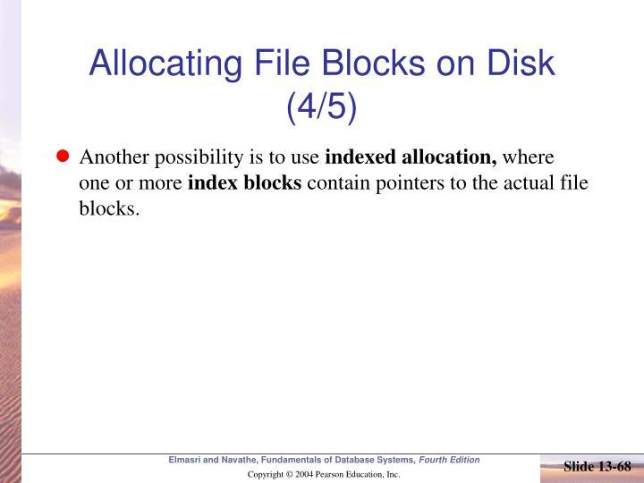 Allocating File Blocks on Disk (4/5)