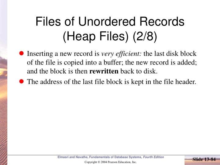 Files of Unordered Records (Heap Files) (2/8)