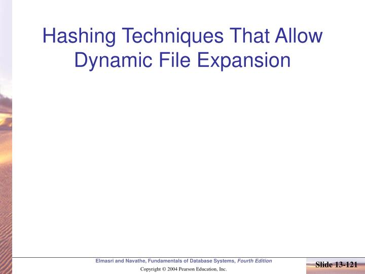 Hashing Techniques That Allow Dynamic File Expansion