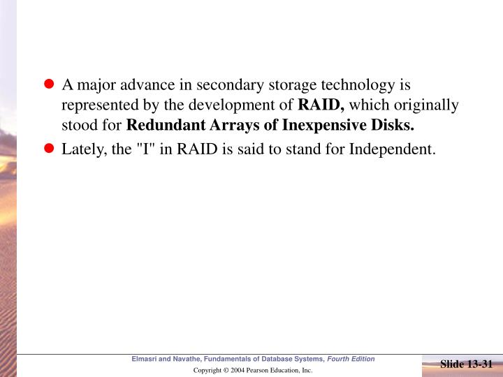 A major advance in secondary storage technology is represented by the development of
