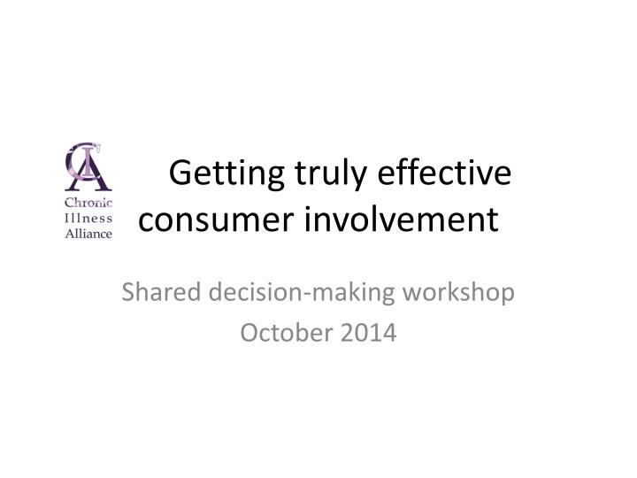 getting truly effective consumer involvement n.