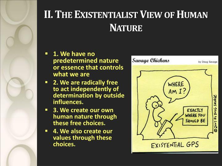 II. The Existentialist View of Human Nature