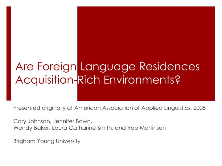 are foreign language residences acquisition rich environments n.