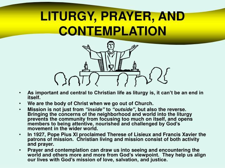 LITURGY, PRAYER, AND CONTEMPLATION