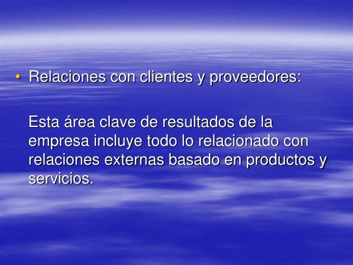 Relaciones con clientes y proveedores: