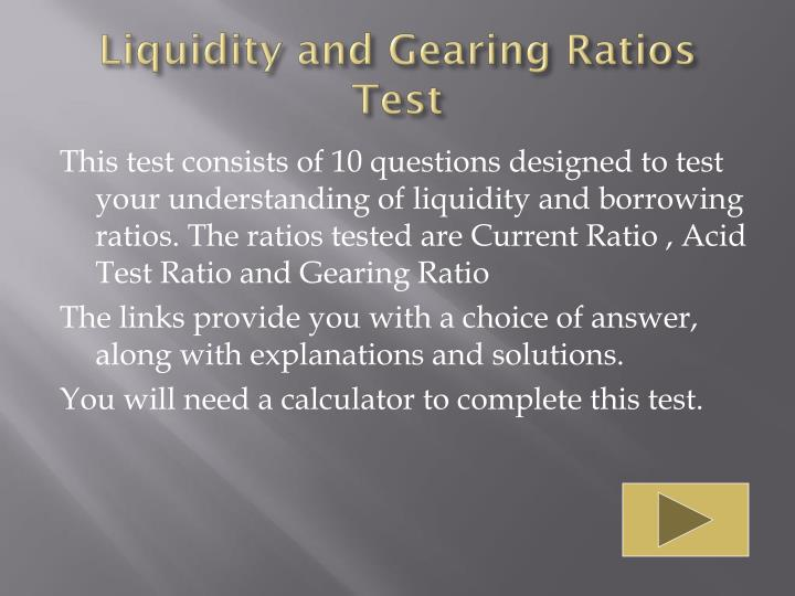Liquidity and gearing ratios test