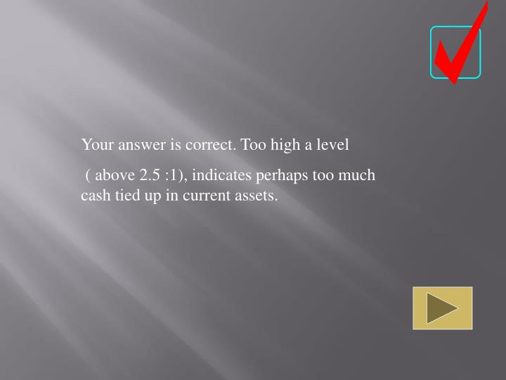Your answer is correct. Too high a level