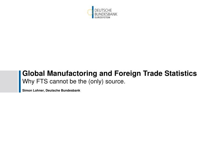 global manufactoring and foreign trade statistics n.