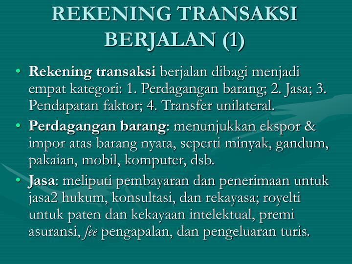 REKENING TRANSAKSI BERJALAN (1)