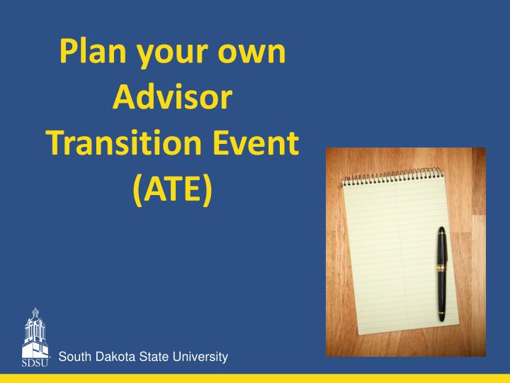Plan your own Advisor Transition Event (ATE)