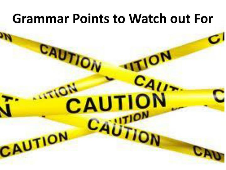 grammar points to watch out for n.