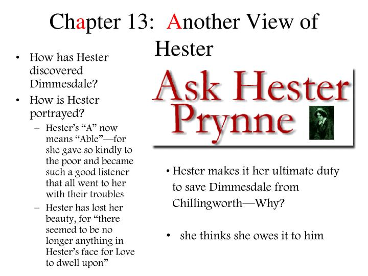 the flamboyant hester prynne in the scarlet letter by nathaniel hawthorne Hester prynne, the protagonist of nathaniel hawthorne's the scarlet letter, is a clear example of the growth of a human being over a period of time her character and way of viewing life varies throughout the novel, as she goes from a prideful and glorious woman, to ashamed and hollow.