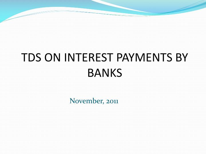 tds on interest payments by banks n.