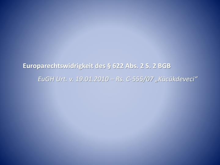 Europarechtswidrigkeit des § 622 Abs. 2 S. 2 BGB