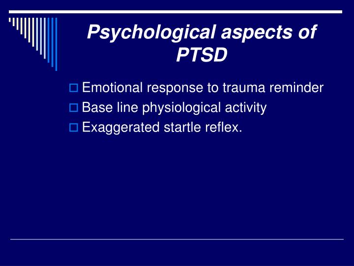 Psychological aspects of PTSD