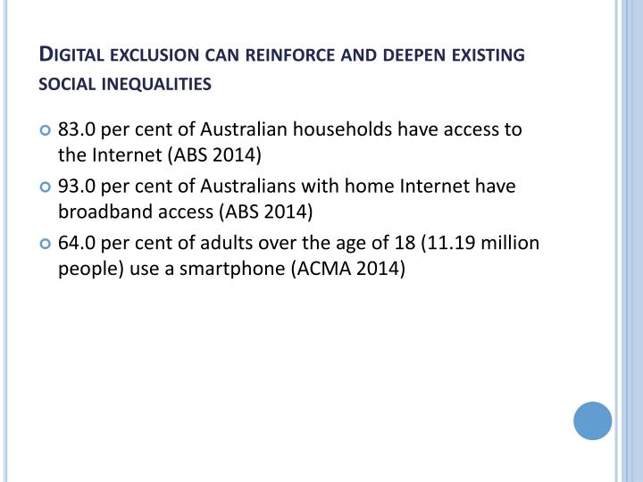 Digital exclusion can reinforce and deepen existing social inequalities