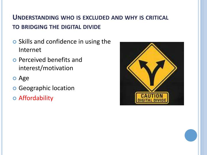 Understanding who is excluded and why is critical to bridging the digital divide