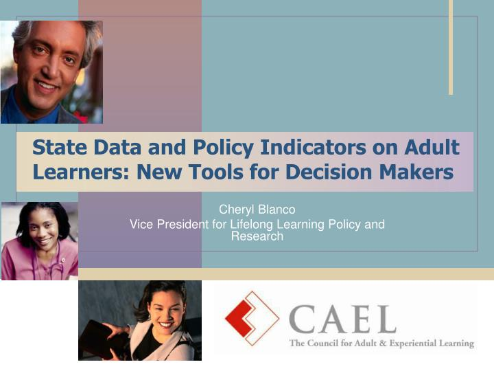 state data and policy indicators on adult learners new tools for decision makers n.