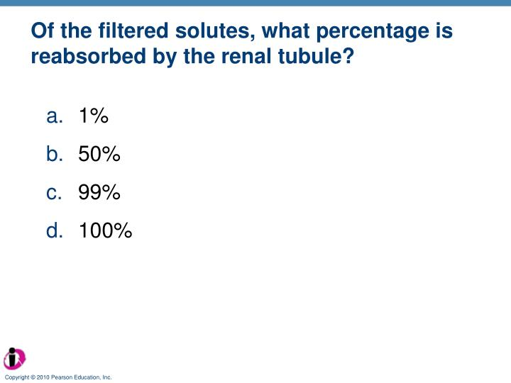 Of the filtered solutes, what percentage is reabsorbed by the renal tubule?
