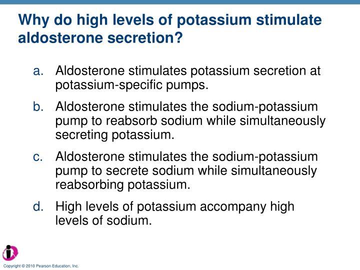 Why do high levels of potassium stimulate aldosterone secretion?