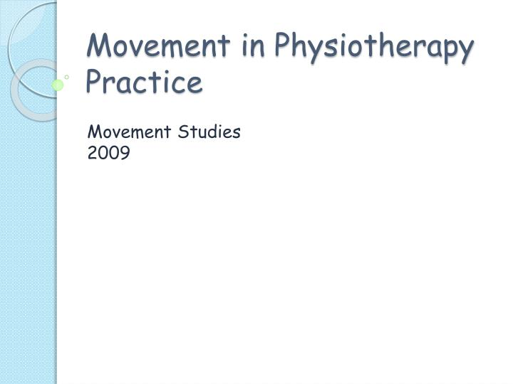 movement in physiotherapy practice n.