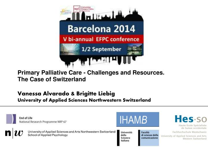 Primary Palliative Care - Challenges and Resources.