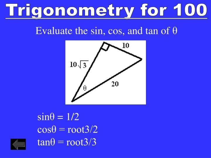 Trigonometry for 100