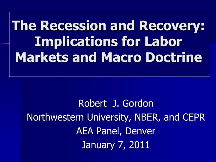 the recession and recovery implications for labor markets and macro doctrine n.