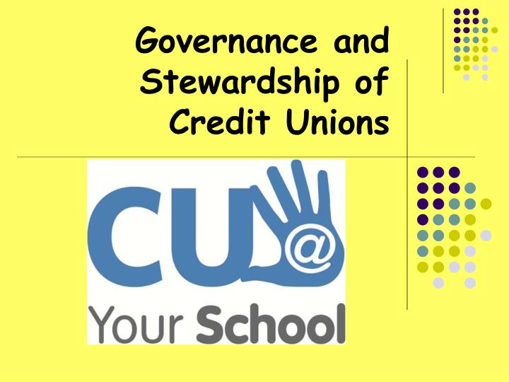 governance and stewardship of credit unions n.