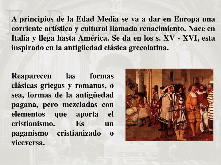 A principios de la Edad Media se va a dar en Europa una corriente artística y cultural llamada rena...