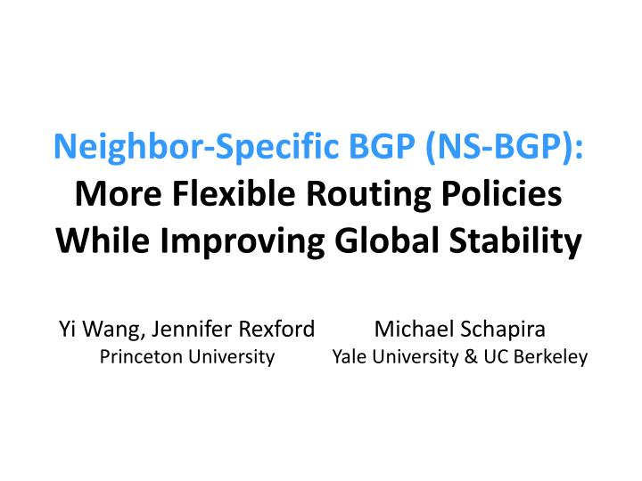 neighbor specific bgp ns bgp more flexible routing policies while improving global stability n.