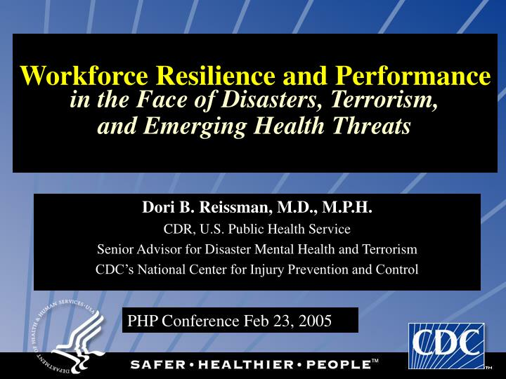 workforce resilience and performance in the face of disasters terrorism and emerging health threats n.