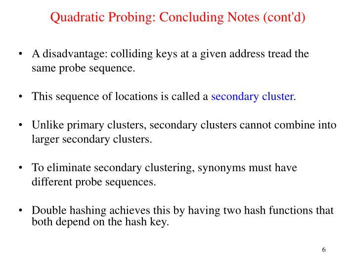 Quadratic Probing: Concluding Notes (cont'd)