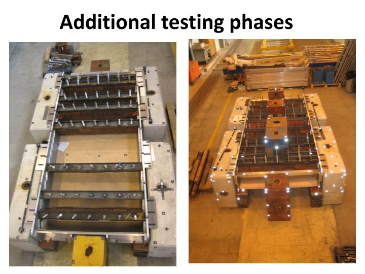 Additional testing phases