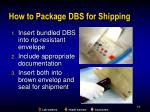how to package dbs for shipping
