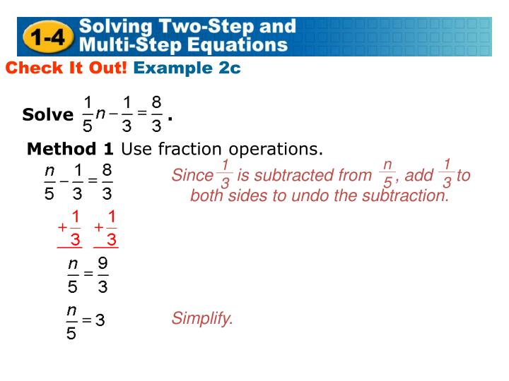 Since     is subtracted from     , add     to both sides to undo the subtraction.