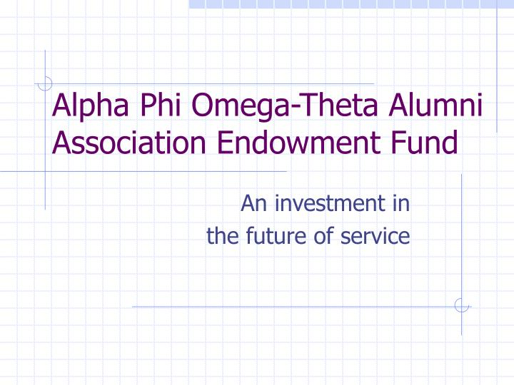 alpha phi omega theta alumni association endowment fund n.