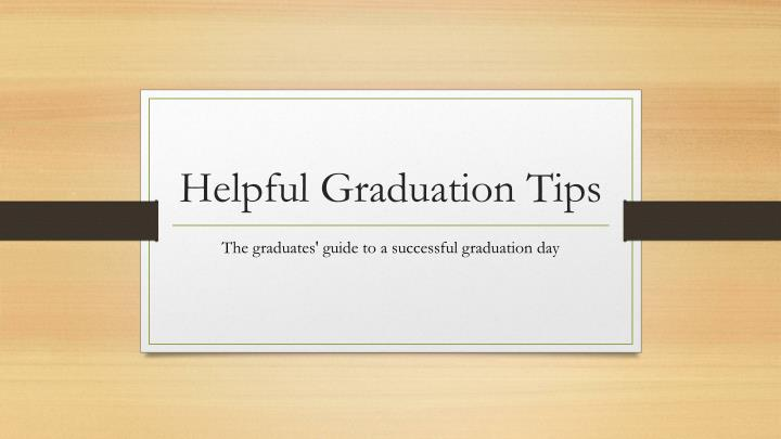 helpful graduation tips n.
