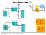 dead system gain ff