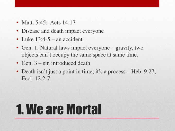 1 we are mortal