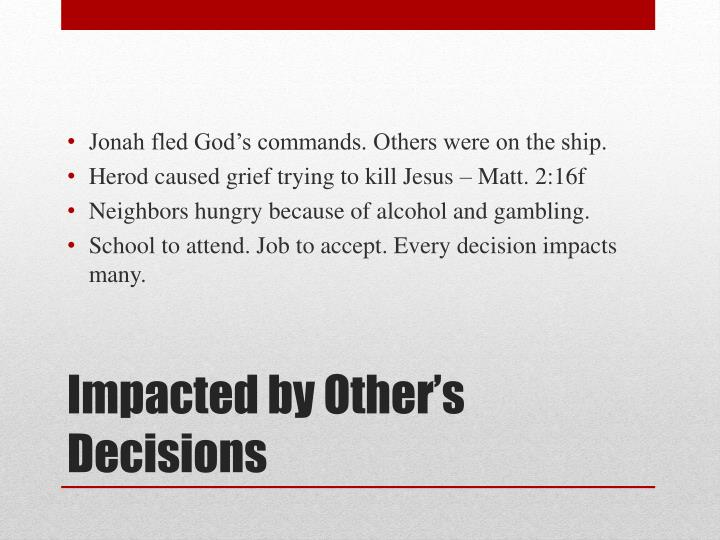 Jonah fled God's commands. Others were on the ship.
