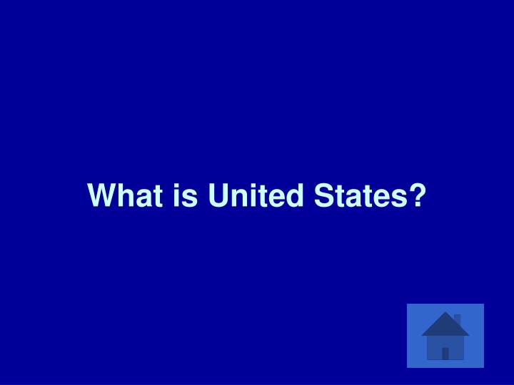 What is United States?