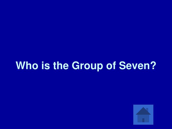 Who is the Group of Seven?