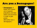 are you a demagogue