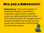 are you a subversive